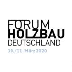 Forum Holzbau Berlin vom 10. bis 11. März 2020